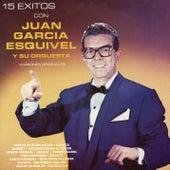 15 Éxitos Con Juan García Esquivel y Su Orquesta  (Versiones Originales) by Juan García Esquivel