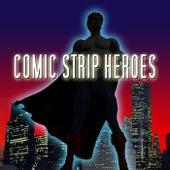 Comic Strip Heroes by Various Artists