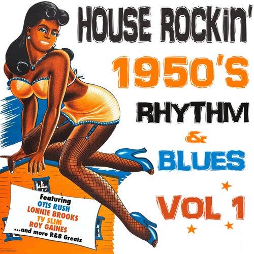 House Rockin' 1950s Rhythm & Blues, Vol. 1 by Various Artists