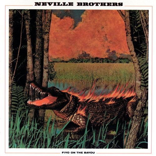 Fiyo On The Bayou by The Neville Brothers
