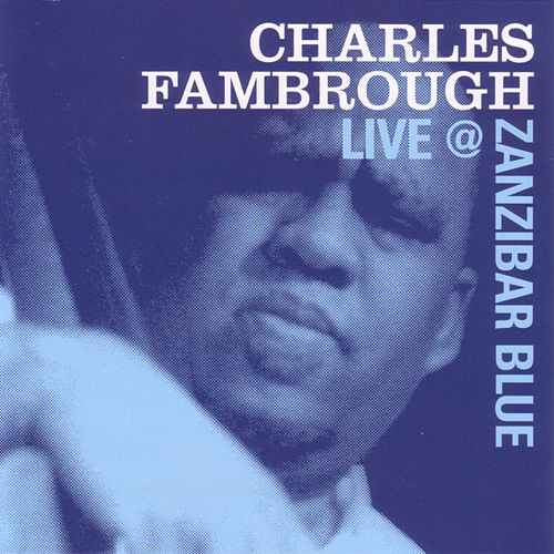 Live @ Zanzibar Blue by Charles Fambrough