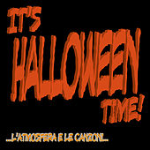 It's Halloween Time! ...L'atmosfera e le canzoni... by Various Artists