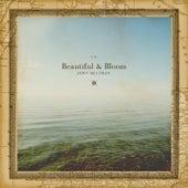 Beautiful & Bloom by John Beltran