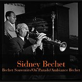 Bechet Souvenirs / On Parade / Ambiance Bechet by Sidney Bechet