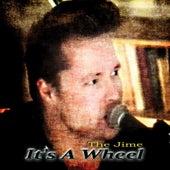 It's a Wheel von The Jime