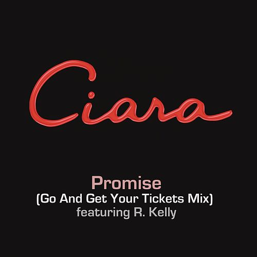 Promise (Go And Get Your Tickets Mix) by Ciara