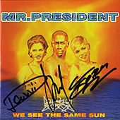 We See The Same Sun von Mr. President