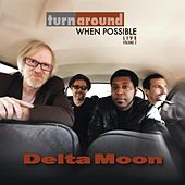 Turn Around When Possible - Live Volume 2 de Delta Moon