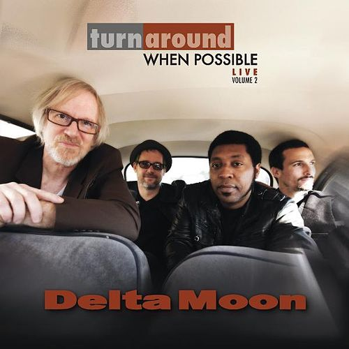 Turn Around When Possible - Live Volume 2 by Delta Moon