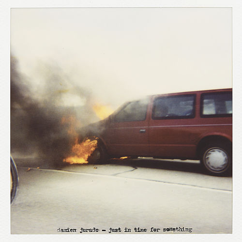 Just In Time For Something by Damien Jurado