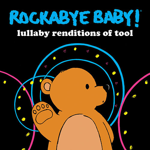 Rockabye Baby! Lullaby Renditions Of Tool by Rockabye Baby!