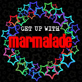 Get up with Marmalade by Marmalade