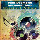 Desmond Blue (Original Album) by Paul Desmond