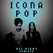 All Night by Icona Pop