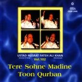 Tere Sohne Madine Toon Qurban vol.102 by Nusrat Fateh Ali Khan