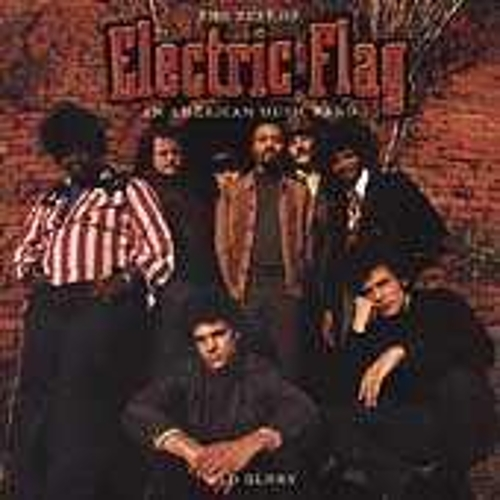 Old Glory: The Best Of Electric Flag by The Electric Flag