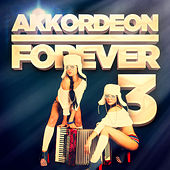 Akkordeon Forever, Vol. 3: 100 Titel für die Fans des Akkordeons by Various Artists