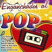 Enganchados al Pop by Various Artists