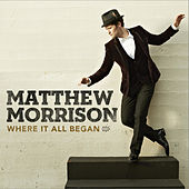 Where It All Began (Deluxe Version) by Matthew Morrison