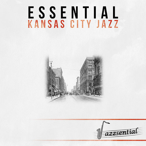 Essential Kansas City Jazz (Live) by Various Artists