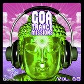 Goa Trance Missions, Vol. 68: Best of Psytrance,Techno, Hard Dance, Progressive, Tech House, Downtempo, EDM Anthems by Various Artists