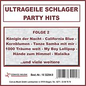 Ultrageile Schlager Party Hits, Folge 2 von Various Artists