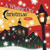 A Whaling City Christmas, Vol. 1 by Various Artists