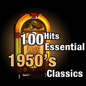 100 Hits: Essential 1950's Classics von Various Artists