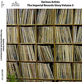The Imperial Records Story, Vol. 3 by Various Artists