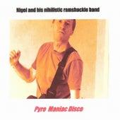 Pyro Maniac Disco by Nigel