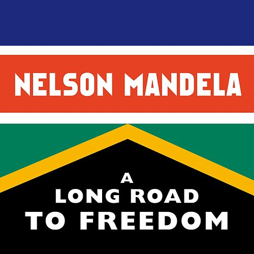 Nelson Mandela: A Long Road to Freedom by Various Artists