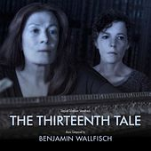 The Thirteenth Tale (Original Television Soundtrack) by Benjamin Wallfisch