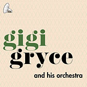 Gigi Gryce & His Orchestra von Gigi Gryce