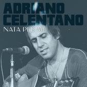 Nata per me von Adriano Celentano