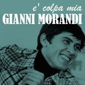 E' colpa mia de Gianni Morandi