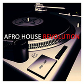 Afro House Revolution by Various Artists