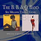Six Million Times / Genie (Special Expanded Edition) by The B.B. & Q. Band