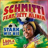 Neue Fußball Party Hits (Stark wie nie und Laola Remix 2014) de Schmitti
