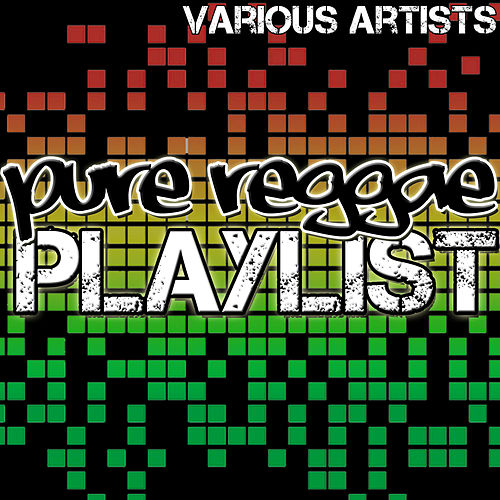 Pure Reggae Playlist by Various Artists