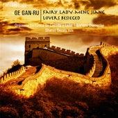 Ge Gan-Ru: Fairy Lady Meng Jiang - Lovers Besieged by Various Artists
