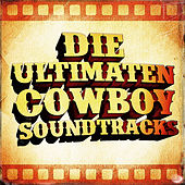 Die ultimaten Cowboy Soundtracks (50 berühmte Western - Film - Country Klassiker) von Various Artists