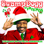 Swamp Dogg & Friends: Your Not so Typical Christmas de Various Artists