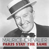 Paris Stay the Same de Maurice Chevalier