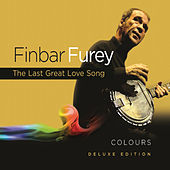 Colours - Deluxe Edition Featuring 'The Last Great Love Song' by Finbar Furey