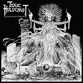 Conjure and Command (Deluxe Version) by Toxic Holocaust