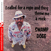 I Called for a Rope and They Threw Me a Rock (Digitally Remastered) de Swamp Dogg