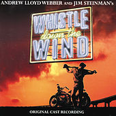 Whistle Down The Wind by Andrew Lloyd Webber