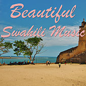 Beautiful Swahili Music by Various Artists