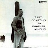 East Coasting (Original Recording Remastered 2013) by Charles Mingus