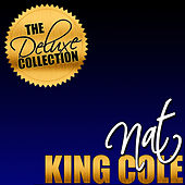 The Deluxe Collection: Nat King Cole (Remastered) by Nat King Cole